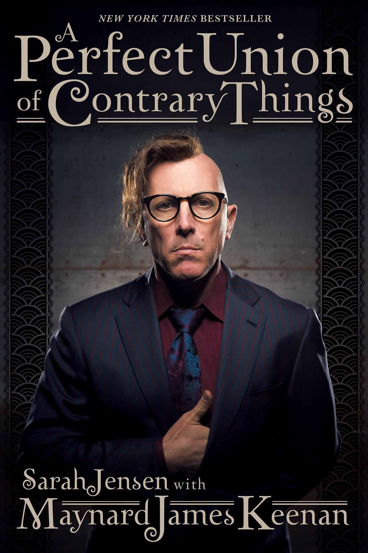 A Perfect Union of Contrary Things Maynard James Keenan