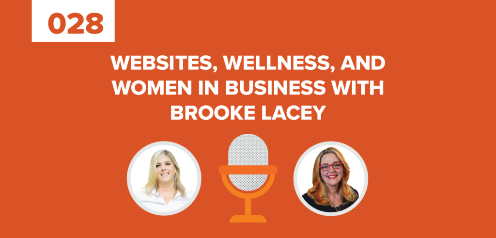 Websites, Wellness, and Women in Business with Brooke Lacey Marketing Expedition Podcast