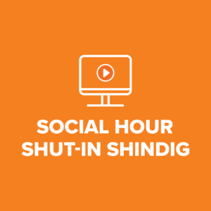Social Hour Shut-In Shindig Graphic