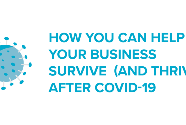 HowYouCanHelpYourBusinessSurviveandThriveAfterCOVID-19_2020_Blog_Graphic